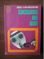 Rodica Ojog Brasoveanu - Cocosatul are alibi