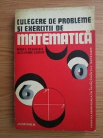 Rodica Trandafir, Alexandru Leonte - Culegere de probleme si exercitii de matematica