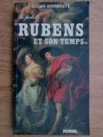 Anticariat: Roger Avermaete - Le petit Rubens et son temps