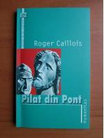 Anticariat: Roger Caillois - Pilat din Pont