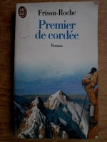 Anticariat: Roger Frison-Roche - Premier de cordee