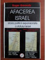 Roger Garaudy - Afacerea Israel. Istoria politicii expansioniste a statului Israel