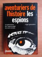 Anticariat: Roger Gheysens - Aventuriers de l'histoire les espions