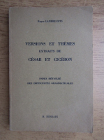 Roger Lambrechts - Versions et themes. Extraits de Cesar et Ciceron