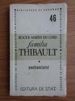 Roger Martin du Gard - Familia Thibault, volumul 1. Penitenciarul (1947)