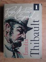 Roger Martin du Gard - Familia Thibault (volumul 1)