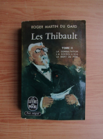 Roger Martin du Gard - Le Thibault (volumul 2)