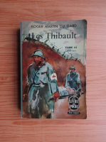 Roger Martin du Gard - Le Thibault (volumul 3)