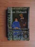 Roger Martin du Gard - Le Thibault (volumul 4)