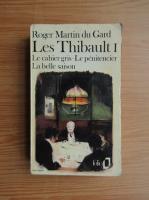 Roger Martin du Gard - Les Thibault (volumul 1)