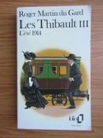 Roger Martin Du Gard - Les thibault (volumul 3)