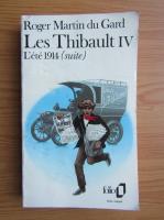 Roger Martin du Gard - Les Thibault (volumul 4)