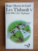 Roger Martin du Gard - Les Thibault (volumul 5)