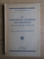 Anticariat: Roger Pinoteau - Les expressions morbides des emotions dans la neurologie et dans l'art (1937)