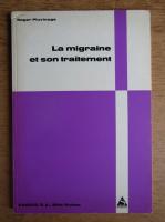 Anticariat: Roger Pluvinage - La migraine et son traitement