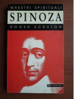 Anticariat: Roger Scruton - Spinoza