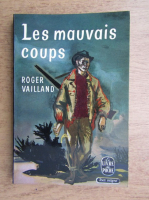 Anticariat: Roger Vailland - Les mauvais coups