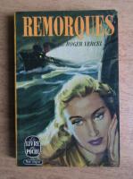 Anticariat: Roger Vercel - Remorques