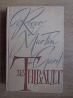 RogerMartin Du Gard - Les Thibault (volumul 1)