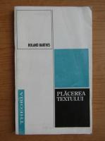 Anticariat: Roland Barthes - Placerea textului