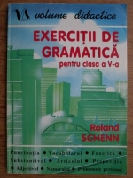Anticariat: Roland Schenn - Exercitii de gramatica pentru clasa a V-a