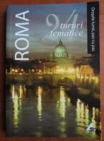 Roma. 24 tururi tematice