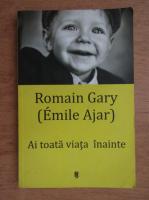 Anticariat: Romain Gary - Ai toata viata inainte