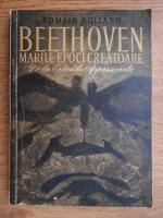 Anticariat: Romain Rolland - Beethoven. Marile epoci creatoare. De la eroica la appassionata