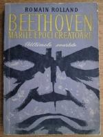 Anticariat: Romain Rolland - Beethoven. Marile epoci creatoare. Ultimele cvartete