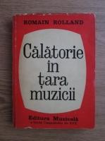 Anticariat: Romain Rolland - Calatorie in Tara Muzicii