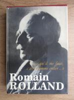 Romain Rolland - Ce qu'il me faut, c'est l'homme entier
