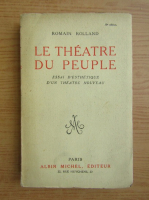 Anticariat: Romain Rolland - Le theatre du peuple (1926)