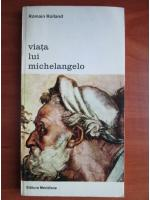 Romain Rolland - Viata lui Michelangelo