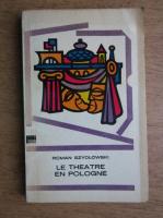 Anticariat: Roman Szydlowski - Le theatre en pologne