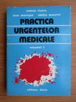 Roman Vlaicu - Practica urgentelor medicale (volumul 1)