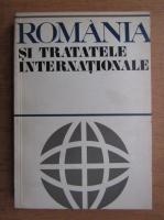 Anticariat: Romania si tratatele internationale