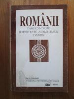 Romanii. Psihologie, identitate spirituala, destin