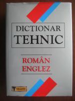 Romanita Christina Dobre - Dictionar Tehnic Roman-Englez