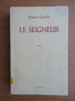Romano Guardini - Le seigneur (volumul 1, 1945)