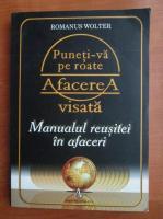 Anticariat: Romanus Wolter - Puneti-va pe roate afacerea visata