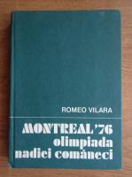 Anticariat: Romeo Vilara - Montreal 1976, olimpiada Nadiei Comaneci