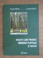 Romica Tomescu, Constantin Netoiu - Insecte care produc vatamari plopului si salciei