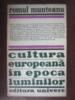 Romul Munteanu - Cultura europeana in epoca luminilor
