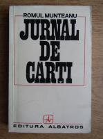 Romul Munteanu - Jurnal de carti (volumul 1)