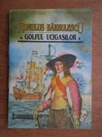 Romulus Barbulescu - Golful ucigasilor