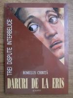 Anticariat: Romulus Chirita - Daruri de la Eris. Trei dispute interbelice privire axiologica