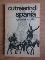 Romulus Cioflec - Cutreierand Spania