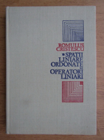 Anticariat: Romulus Cristescu - Spatii liniare ordonate si operatori liniari