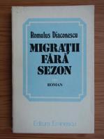 Romulus Diaconescu - Migratii fara sezon
