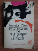 Anticariat: Romulus Dianu - Trandafiri de octombrie si alte surisuri